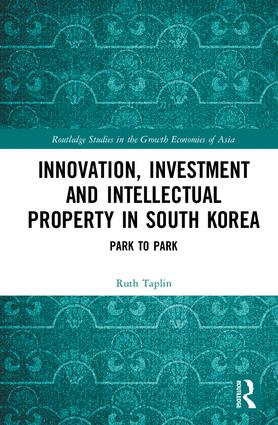Innovation, Investment and Intellectual Property in South Korea: Park to Park book cover