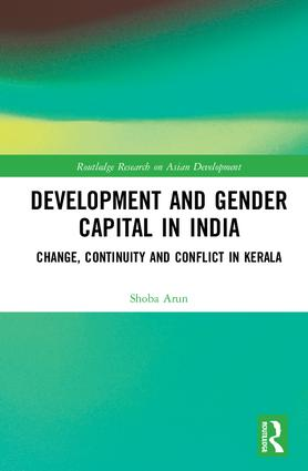 Development and Gender Capital in India: Change, Continuity and Conflict in Kerala book cover