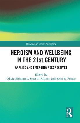 Heroism and Wellbeing in the 21st Century: Applied and Emerging Perspectives, 1st Edition (Hardback) book cover