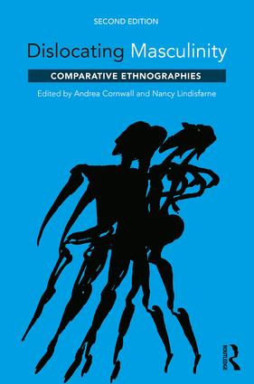 Dislocating Masculinity: Comparative Ethnographies, 2nd Edition (Paperback) book cover