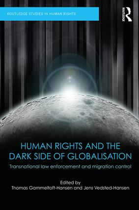 Human Rights and the Dark Side of Globalisation: Transnational law enforcement and migration control book cover