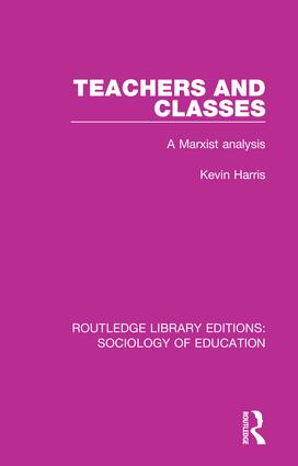Teachers and Classes: A Marxist analysis book cover