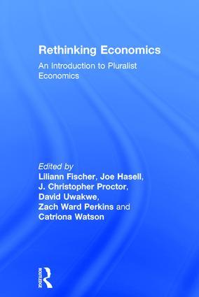 Rethinking Economics: An Introduction to Pluralist Economics, 1st Edition (Hardback) book cover