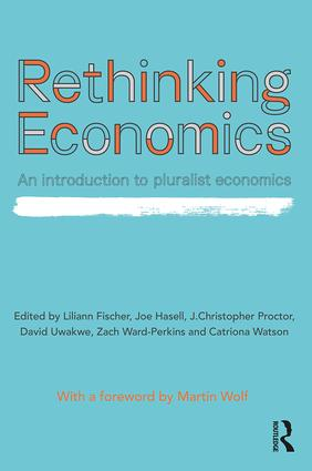 Rethinking Economics: An Introduction to Pluralist Economics book cover