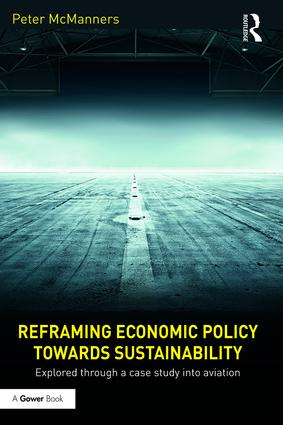 Reframing Economic Policy towards Sustainability: Explored through a case study into aviation (Hardback) book cover