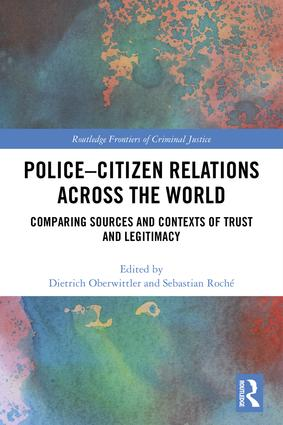 Police-Citizen Relations Across the World: Comparing sources and contexts of trust and legitimacy (Hardback) book cover