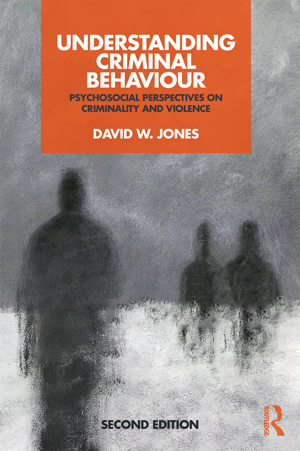Understanding Criminal Behaviour: Psychosocial Perspectives on Criminality and Violence book cover