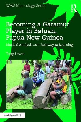 Becoming a Garamut Player in Baluan, Papua New Guinea: Musical Analysis as a Pathway to Learning book cover