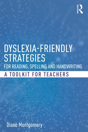 Dyslexia-friendly Strategies for Reading, Spelling and Handwriting: A Toolkit for Teachers, 1st Edition (e-Book) book cover