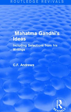 Routledge Revivals: Mahatma Gandhi's Ideas (1929): Including Selections from his Writings, 1st Edition (Paperback) book cover