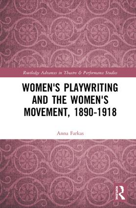 Women's Playwriting and the Women's Movement, 1890-1918: 1st Edition (Hardback) book cover