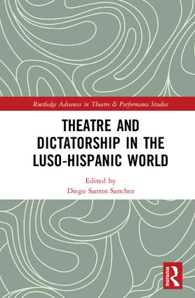 Theatre and Dictatorship in the Luso-Hispanic World book cover