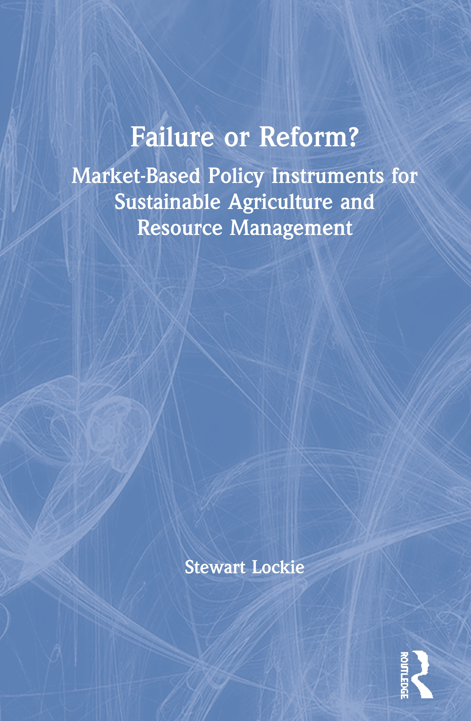 Failure or Reform?: Market-Based Policy Instruments for Sustainable Agriculture and Resource Management book cover