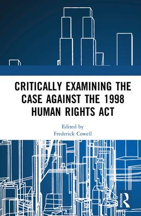 Critically Examining the Case Against the 1998 Human Rights Act: 1st Edition (Paperback) book cover