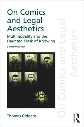 On Comics and Legal Aesthetics: Multimodality and the Haunted Mask of Knowing book cover