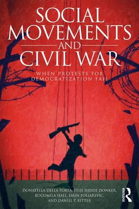 Social Movements and Civil War: When Protests for Democratization Fail, 1st Edition (Paperback) book cover