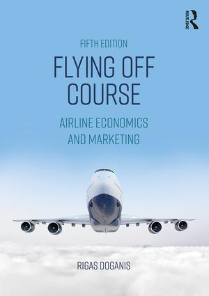 Flying Off Course: Airline Economics and Marketing book cover