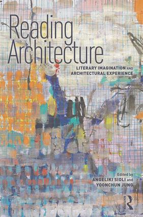 Reading Architecture: Literary Imagination and Architectural Experience, 1st Edition (Paperback) book cover