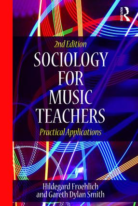 Sociology for Music Teachers: Practical Applications, 2nd Edition (Paperback) book cover