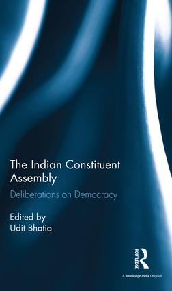 The Indian Constituent Assembly: Deliberations on Democracy, 1st Edition (Hardback) book cover