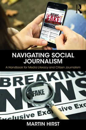 Navigating Social Journalism: A Handbook for Media Literacy and Citizen Journalism, 1st Edition (Paperback) book cover