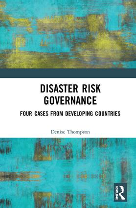 Disaster Risk Governance: Four Cases from Developing Countries book cover