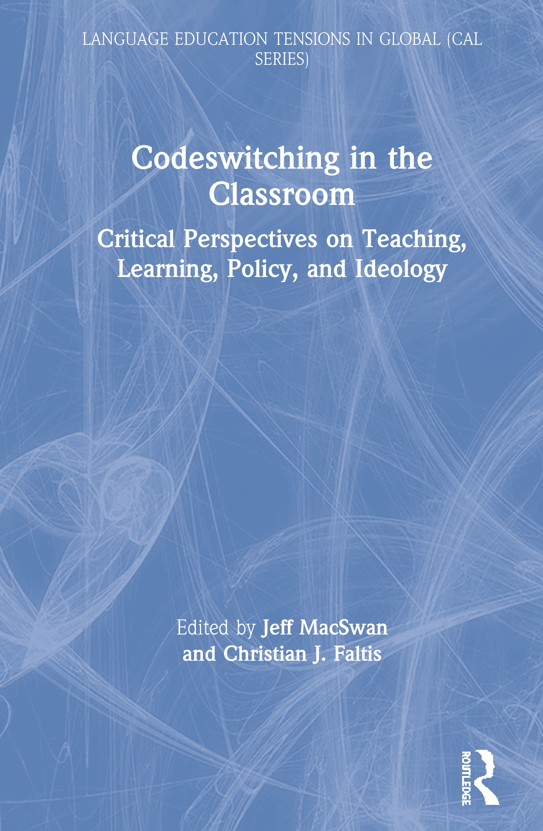 Codeswitching in the Classroom: Critical Perspectives on Teaching, Learning, Policy, and Ideology book cover