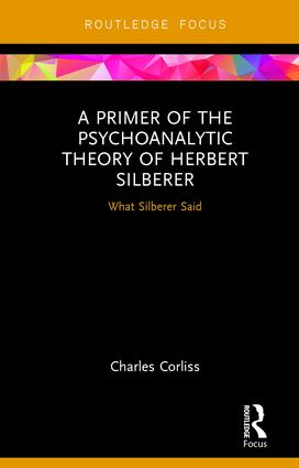 A Primer of the Psychoanalytic Theory of Herbert Silberer: What Silberer Said, 1st Edition (Hardback) book cover