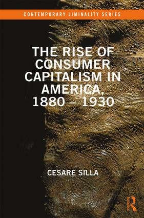 The Rise of Consumer Capitalism in America, 1880 - 1930 book cover