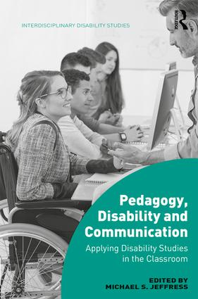 Pedagogy, Disability and Communication: Applying Disability Studies in the Classroom, 1st Edition (Hardback) book cover