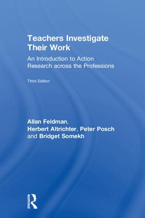 Teachers Investigate Their Work: An Introduction to Action Research across the Professions, 3rd Edition (Hardback) book cover