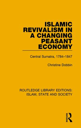Islamic Revivalism in a Changing Peasant Economy: Central Sumatra, 1784-1847 book cover