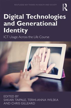 Digital Technologies and Generational Identity: ICT Usage Across the Life Course, 1st Edition (Hardback) book cover
