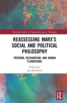 Reassessing Marx's Social and Political Philosophy: Freedom, Recognition, and Human Flourishing, 1st Edition (Hardback) book cover