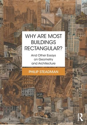 Why are Most Buildings Rectangular?: And Other Essays on Geometry and Architecture book cover