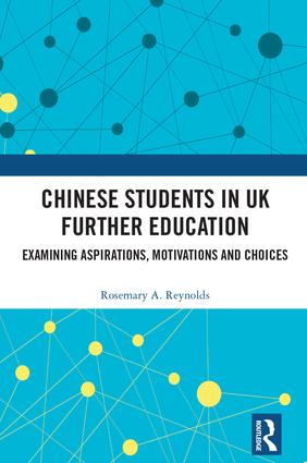 Chinese Students in UK Further Education: Examining Aspirations, Motivations and Choices book cover