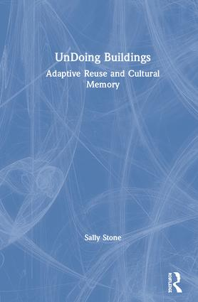 UnDoing Buildings: Adaptive Reuse and Cultural Memory book cover
