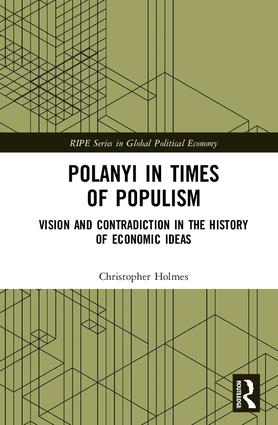 Polanyi in times of populism: Vision and contradiction in the history of economic ideas, 1st Edition (Hardback) book cover