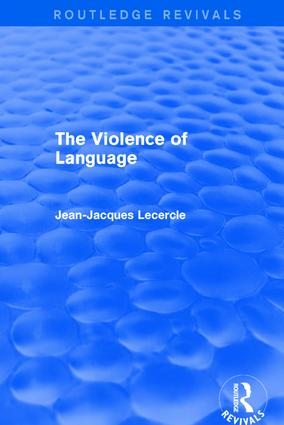 Routledge Revivals: The Violence of Language (1990): 1st Edition (Paperback) book cover