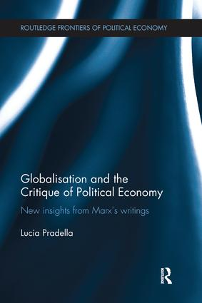 Globalization and the Critique of Political Economy: New Insights from Marx's Writings book cover