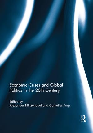 Economic Crises and Global Politics in the 20th Century: 1st Edition (Paperback) book cover