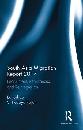 South Asia Migration Report 2017: Recruitment, Remittances and Reintegration, 1st Edition (Hardback) book cover