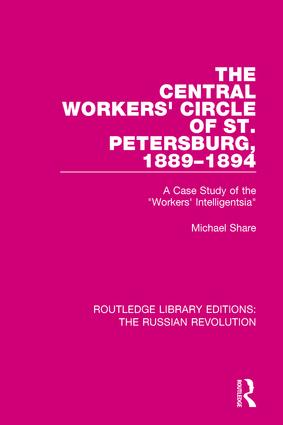 The Central Workers' Circle of St. Petersburg, 1889-1894: A Case Study of the