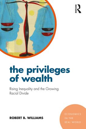The Privileges of Wealth: Rising inequality and the growing racial divide (Paperback) book cover