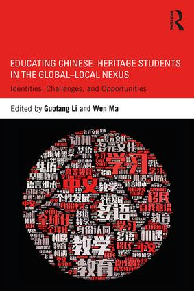 Educating Chinese–Heritage Students in the Global–Local Nexus: Identities, Challenges, and Opportunities (Paperback) book cover