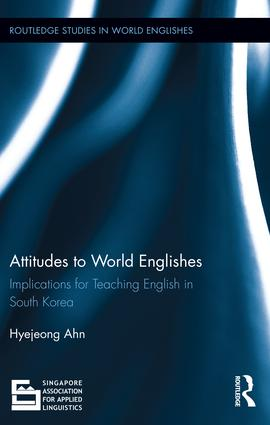 Attitudes to World Englishes: Implications for teaching English in South Korea book cover