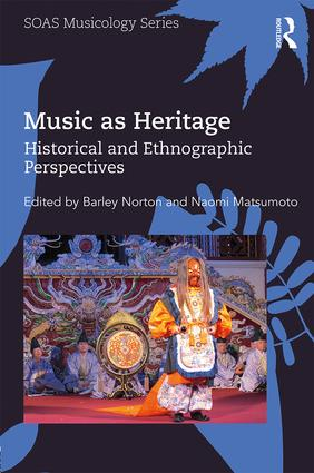 Music as Heritage: Historical and Ethnographic Perspectives book cover