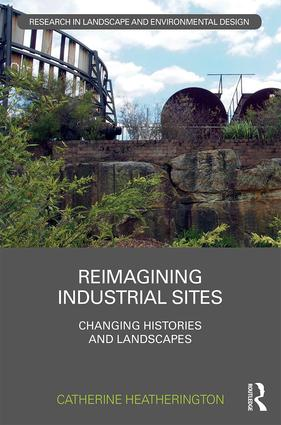 Reimagining Industrial Sites: Changing Histories and Landscapes book cover