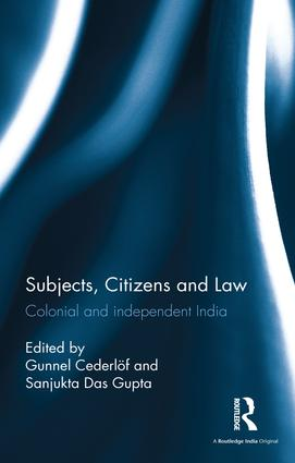 Subjects, Citizens and Law: Colonial and independent India (Hardback) book cover