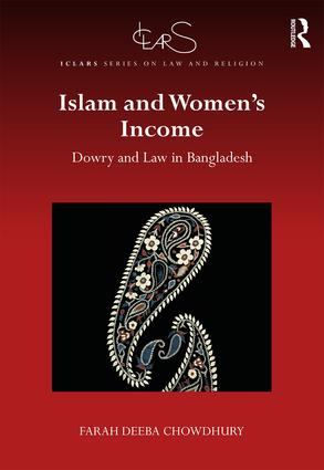 Islam and Women's Income: Dowry and Law in Bangladesh book cover